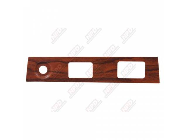 TRIM PLATE, Dash Panel, Rosewood woodgrain inlay over