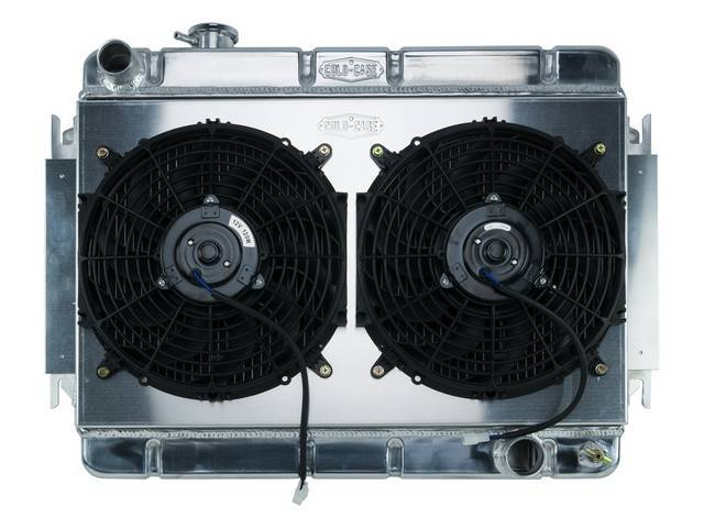 RADIATOR AND FAN KIT, Cold Case, incl p/n C-1219-175EMB down flow 2 row aluminum radiator, aluminum fan shroud w/ a pair of 12 inch diameter electric fans and attaching hardware, wiring and relay kit available separately under p/n M-8K621-1CC