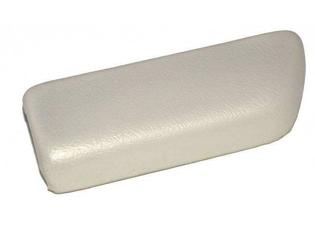 COVER / PAD, Arm Rest, Rear Quarter Trim, Parchment, RH, Madrid grain vinyl over a steel core, Repro
