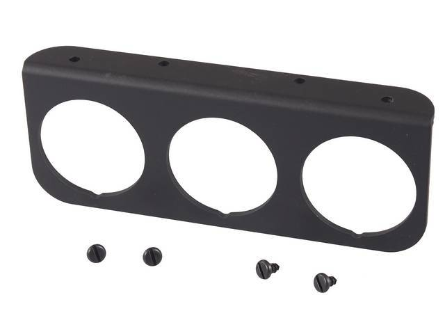 BRACKET, Gauge, Mounts three 2 1/16 inch aftermarket