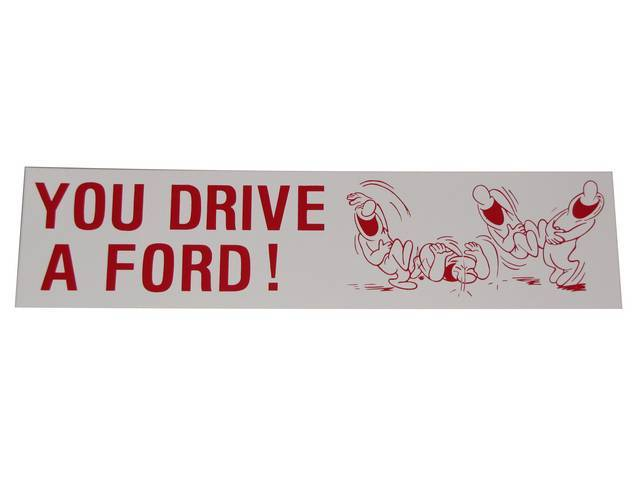 BUMPER STICKER, GM Enthusiast, *YOU DRIVE A FORD!