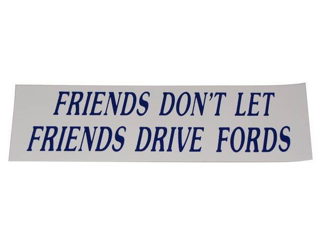 BUMPER STICKER, GM Enthusiast, *FRIENDS DO NOT LET