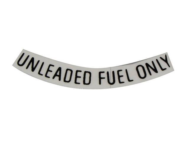 DECAL, Fuel Notice, *Unleaded Fuel Only*, 3 Inch Curved, Straight, Black, Repro
