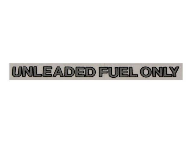 DECAL, Fuel Notice, *Unleaded Fuel Only*, 4 Inch Over All Length, Straight, Black / Silver, Repro