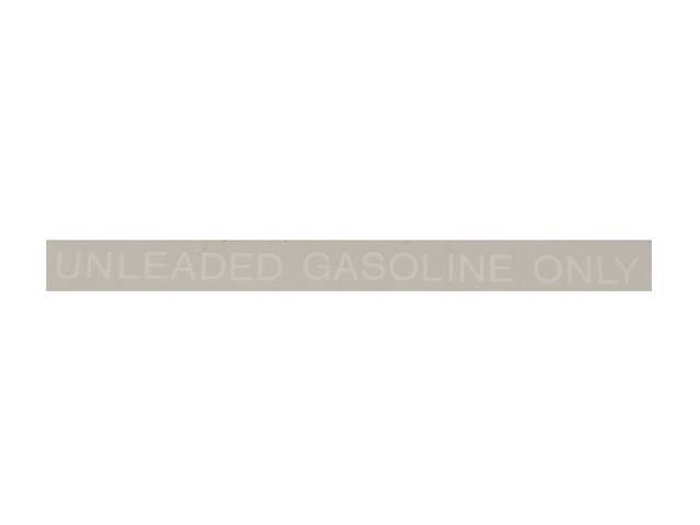 DECAL, Fuel Notice, *Unleaded Gasoline Only*, 5 Inch O.L., Straight, White, Repro