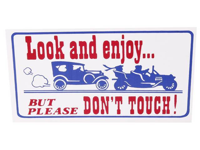MAGNETIC SIGN, *LOOK AND ENJOY, BUT PLEASE DO NOT TOUCH*
