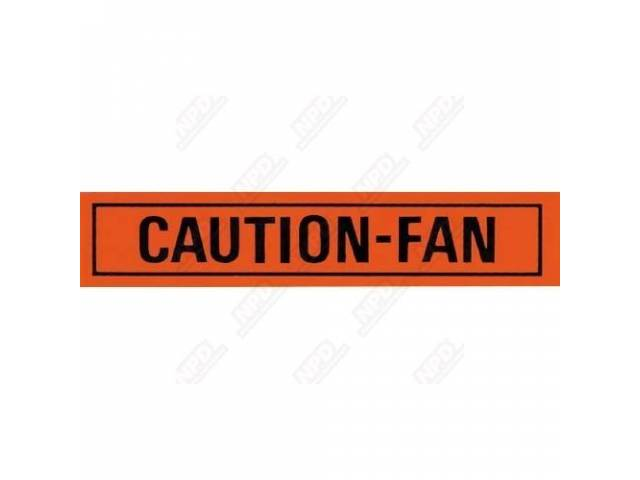 DECAL ENGINE COMPARTMENT CAUTION FAN