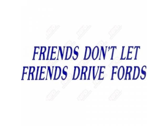 Bumper Sticker Friends Dont Ford