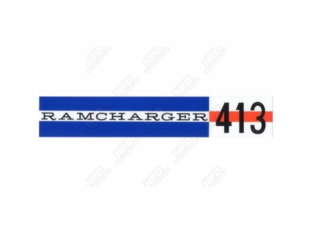 Decal, Ramcharger 413, Valve Cover, Correct Material And