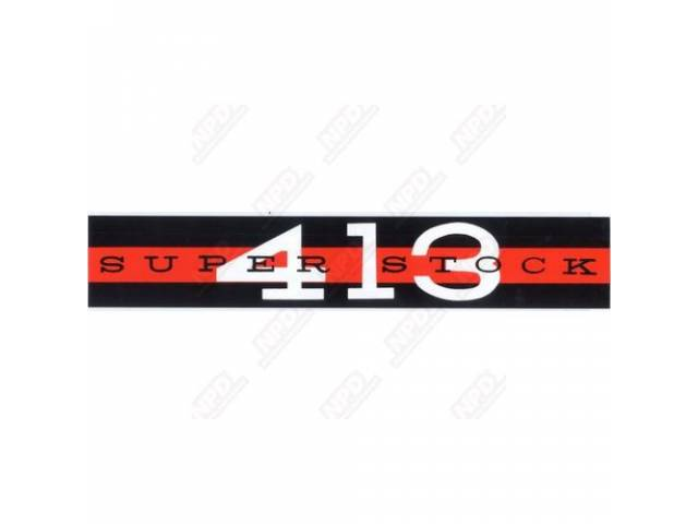 Decal, Super Stock 413, Valve Cover, Correct Material