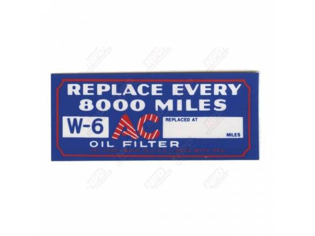 Decal Replace Oil Filter 8000 Miles Correct Material