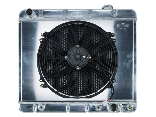 RADIATOR AND FAN KIT, Cold Case, incl p/n K-1219-63EAB down flow 2 row aluminum radiator, aluminum fan shroud w/ 16 inch diameter electric fan and attaching hardware, wiring and relay kit available separately under p/n M-8K621-1CC