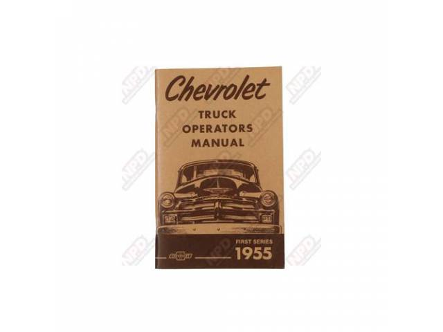 BOOK, CHEVY TRUCK OWNERS MANUAL, REPRO, 1ST SERIES ONLY