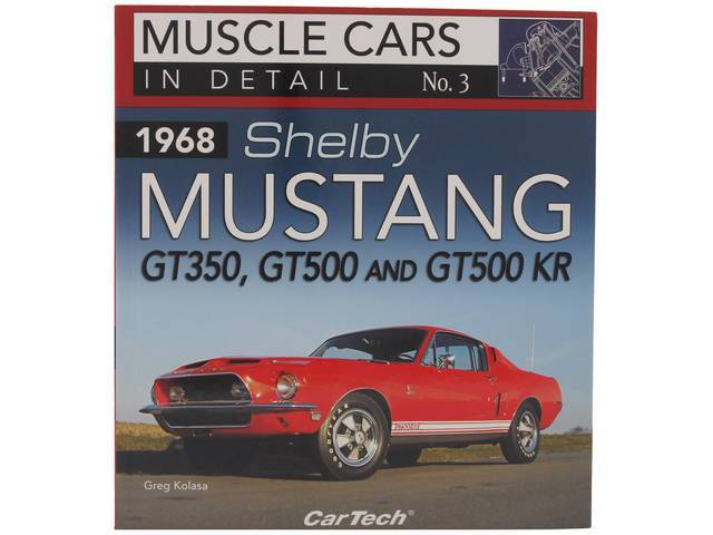 BOOK, MUSCLE CARS IN DETAIL NO.3 1968 SHELBY MUSTANG GT-350, GT-500 AND GT-500KR