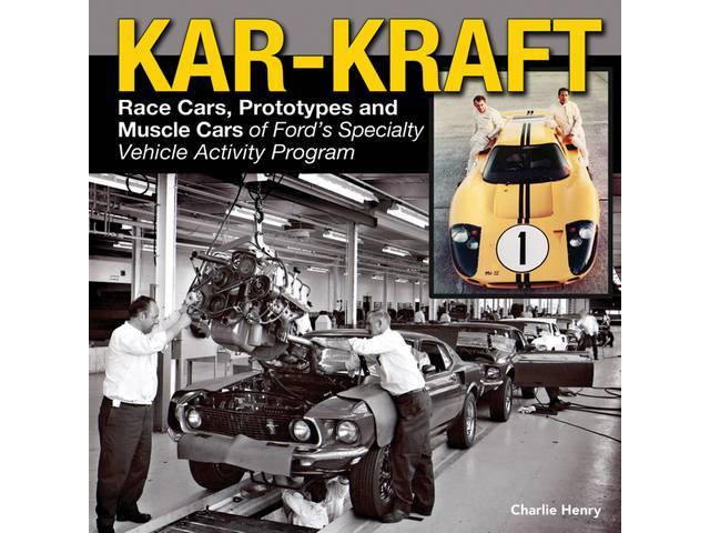 BOOK, KAR-KRAFT, RACE CARS, PROTOTYPES AND MUSCLE CARS OF FORDS SPECIALTY VEHICLE ACTIVITY PROGRAM