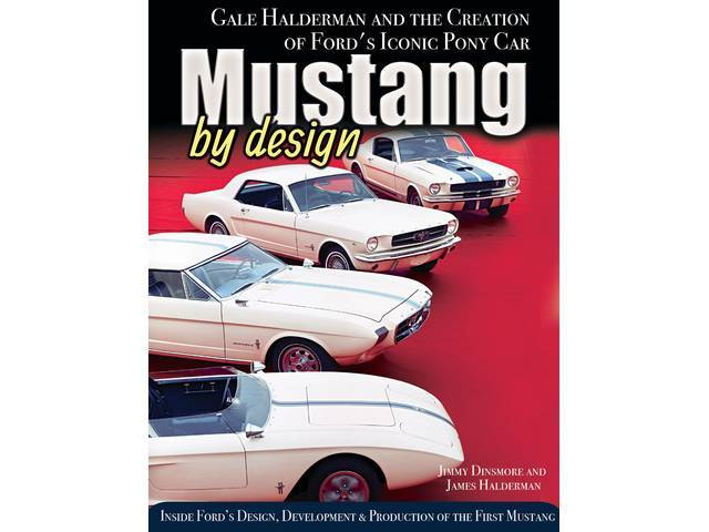 BOOK, MUSTANG BY DESIGN, GALE HALDERMAN AND THE CREATION OF FORDS ICONIC PONY CAR