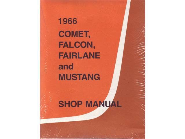 SHOP MANUAL, PRINTED, 1966 MUSTANG, COMET, FALCON, FAIRLANE