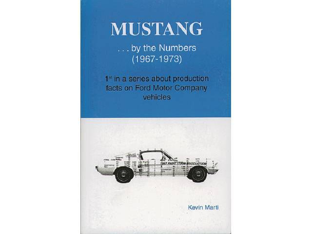 BOOK, MUSTANG...BY THE NUMBERS 67-73, KEVIN MARTI