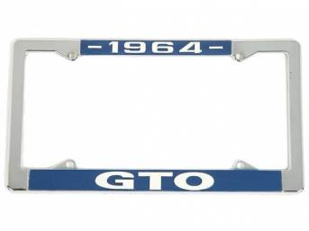 FRAME, License Plate, chrome frame w/ *1964* at the top and *GTO* at the bottom in white lettering on a blue background