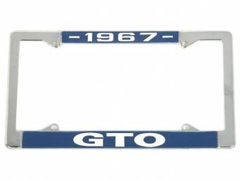 FRAME, License Plate, chrome frame w/ *1967* at the top and *GTO* at the bottom in white lettering on a blue background