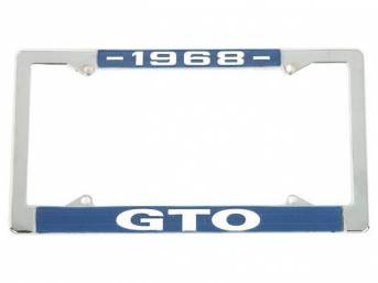 FRAME, License Plate, chrome frame w/ *1968* at the top and *GTO* at the bottom in white lettering on a blue background