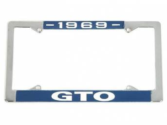 FRAME, License Plate, chrome frame w/ *1969* at the top and *GTO* at the bottom in white lettering on a blue background