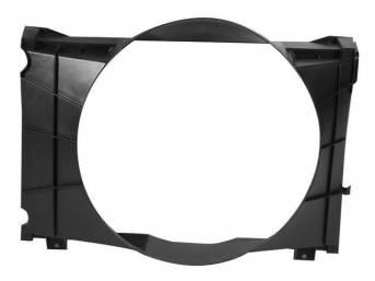SHROUD, Radiator Fan, plastic, 22 3/4 inch height x 21 3/8 inch width (fan opening), 22 3/4 inch height x 30 5/8 inch width x 8 5/8 inch depth (total size)