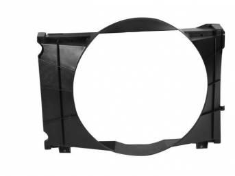 SHROUD, Radiator Fan, plastic, 22 1/2 inch height x 21 3/8 inch width (fan opening), 22 1/2 inch height x 30 3/8 inch width x 8 5/8 inch depth (total size)