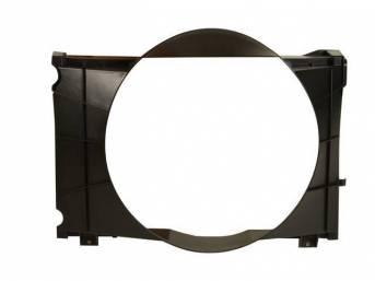 SHROUD, Radiator Fan, plastic, 22 7/8 inch height x 21 1/8 inch width (fan opening), 22 7/8 inch height x 30 1/2 inch width x 8 1/2 inch depth (total size)