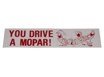 BUMPER STICKER, GM Enthusiast, *YOU DRIVE A MOPAR!