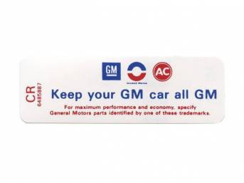 DECAL, Air Cleaner, * KEEP YOUR GM CAR