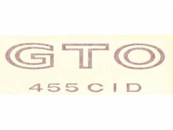 DECAL, Fender / Quarter Panel, *GTO 455 CID*, red, repro  ** Replaces original GM p/n 479918 **