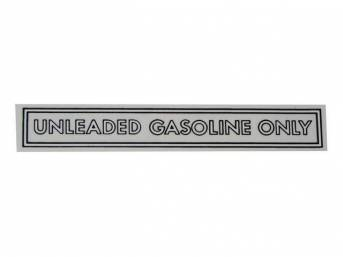 DECAL, Fuel Notice, *Unleaded Gasoline Only*, 5 Inch Over All Length, Straight, Black / White, Repro