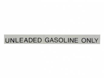 DECAL, Fuel Notice, *Unleaded Gasoline Only*, 5 Inch Over All Length, Straight, Black, Repro