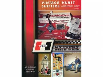 BOOK, VINTAGE HURST SHIFTERS, A COMPLETE GUIDE, SOFTBOUND, 8 1/2 INCH X 11 INCH, 144 PAGES