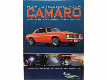How To Restore Your Camaro Book, Softbound, 106 pages