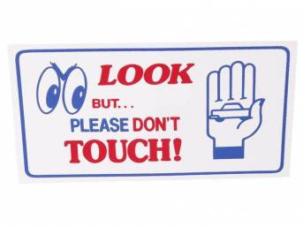 MAGNETIC SIGN, *LOOK, BUT PLEASE DO NOT TOUCH*
