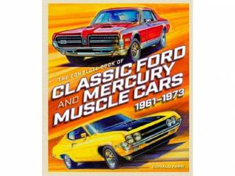 BOOK, THE COMPLETE BOOK OF CLASSIC FORD AND MERCURY MUSCLE CARS 1961-1973