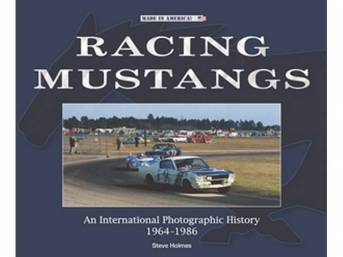 BOOK, RACING MUSTANGS, AN INTERNATIONAL PHOTOGRAPHIC HISTORY 1964-1986