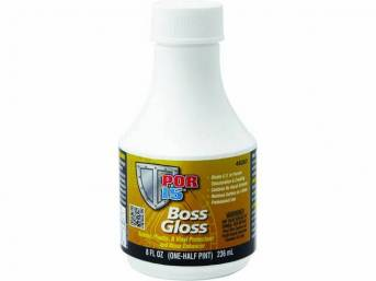 BOSS GLOSS, POR-15, Half-Pint (8 ounce) bottle, treats and preserves plastic, rubber, and vinyl, designed w/o alcohol or solvents (which can remove vital plasticizers and lower the life expectancy from vinyl and rubber), POR used a special combination of