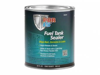 FUEL TANK SEALER, POR-15, quart, bonds to metal, seals pinholes and seams, formulated and developed as a high-tech sealer impervious to all fuels, including the new Stage II fuels which have a higher alcohol content, has superior strength and fuel resista